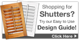 Custom Real & Faux Wood Shutter Design Guides!